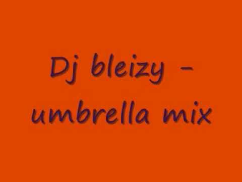 Download Dj bleizy - umbrella mix