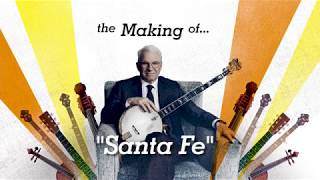 "The Making of ""Santa Fe""   Steve Martin and the Steep Canyon Rangers"