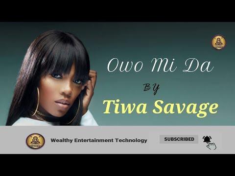 Tiwa Savage  - Owo Mi Da -  (Official Lyrics Video)