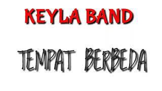 Download lagu KEYLA BAND - TEMPAT BERBEDA