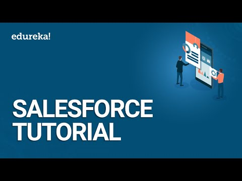 Salesforce Tutorial For Beginners 2 | Salesforce Tutorial- App Builder |Salesforce Training |Edureka