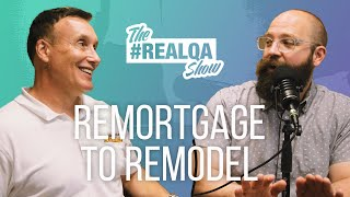 Re-Mortgage to Re-Model? & 2 more REAL questions!