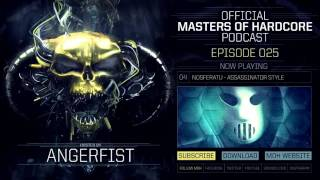 Official Masters of Hardcore podcast by Angerfist 025
