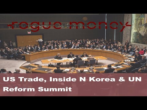 Rogue Mornings - US Trade, Inside N Korea & UN Reform Summit (09/18/2017)