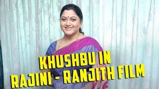 #Khushbu In #Rajini - #Ranjith Film