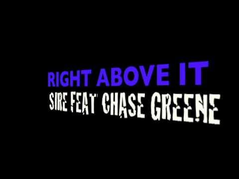 Right Above It (Feat. Chase Greene) - Sire