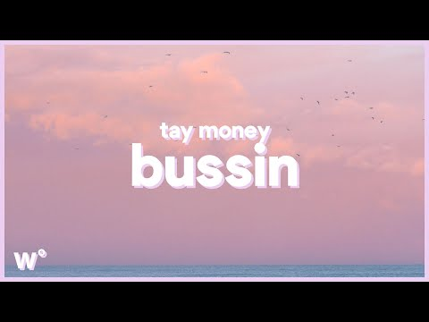 "Tay Money - Bussin ""I Feel Like A Whole Brand New Bitch"""
