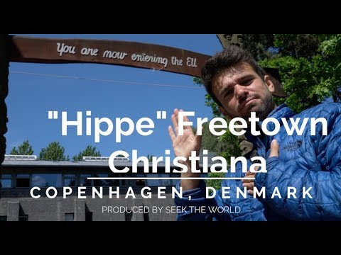 "Copenhagen's ""Hippe"" Freetown Christiana in Denmark"