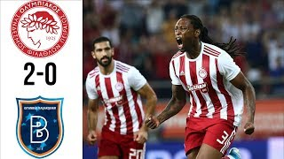 Olympiacos vs Istanbul Basaksehir 2-0 All Goals and Highlights 13/08/2019 - Champions League