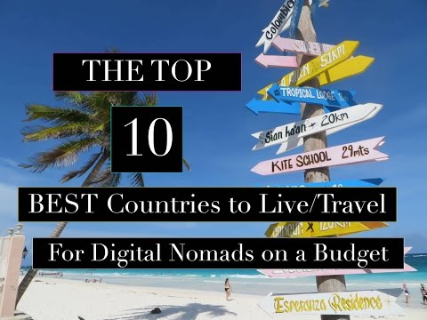 Top 10 BEST Countries in the World to Live..Travel..On a Budget..For Digital Nomads..Travel Tips