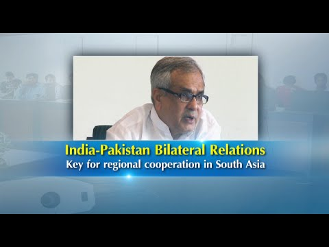 Discourse – India-Pakistan Bilateral Relations: Key for regional cooperation in South Asia