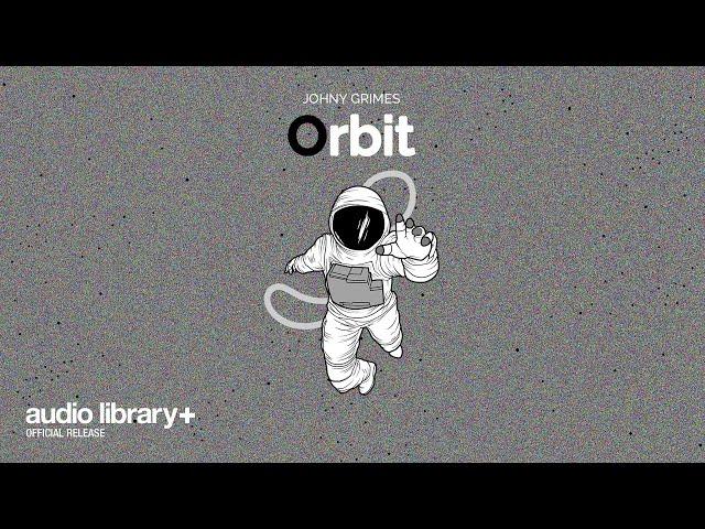 Orbit (Free Music) — Johny Grimes [Audio Library Release]