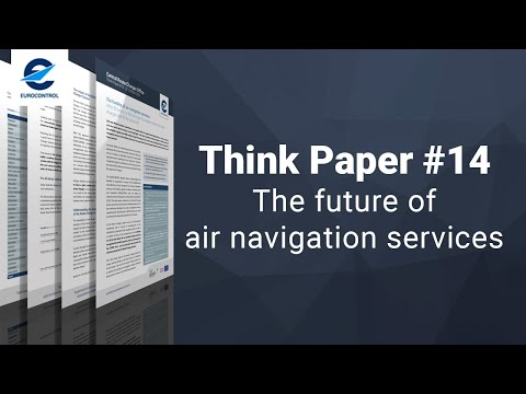 Think Paper #14 - The future of air navigation services