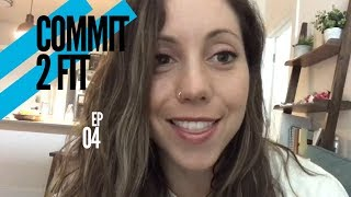 COMMIT 2 FIT | A Fitness Journey Series - EPISODE FOUR