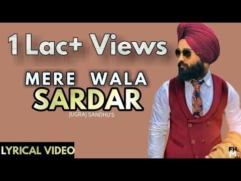 Mere Wala Sardar Lyrics Video | jugraj sandhu | Dr. Shree | New Punjabi Song 2018