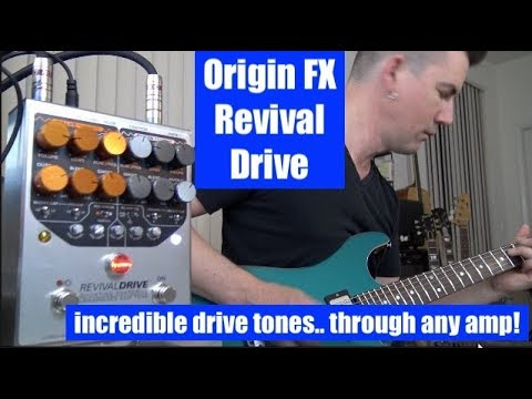 ORIGIN EFFECTS REVIVAL DRIVE... DRIVE THAT WORKS WITH ANY AMP!