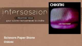 Watch Chikinki Scissors Paper Stone video