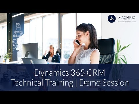Dynamics 365 CRM Technical Training - Demo session | Dynamics CRM | Magnifez IT Training