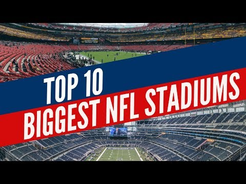 Top 10 Biggest Stadiums in the NFL