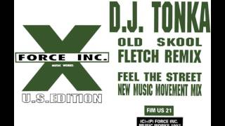 DJ TONKA - OLD SKOOL (FLETCH REMIX) [HQ] (1/2)