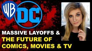 DC Comics Layoffs BREAKDOWN