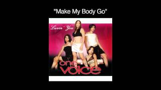 Watch One Vo1ce Make My Body Go video