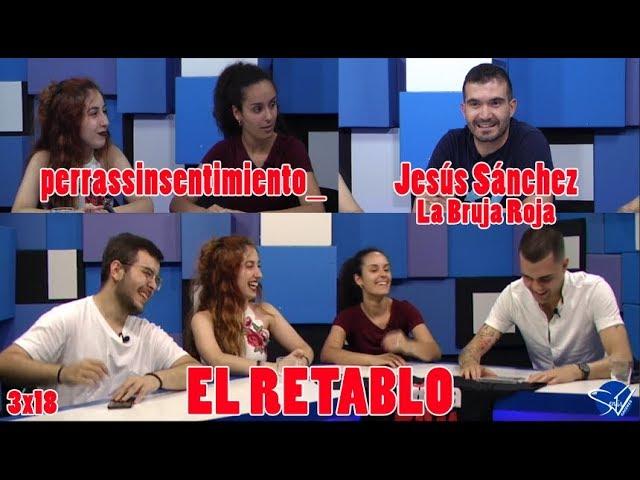 EL RETABLO 3x18: Jesús Sánchez, La Bruja Roja
