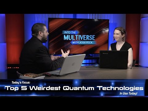 ItM 024: Top 5 Weirdest Quantum Technologies in use Today!