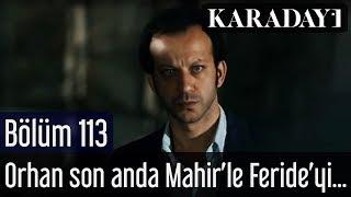 Karadayı 113.Bölüm | Orhan son an da Mahir'le Feride'yi kurtarır