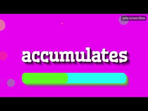 ACCUMULATES - HOW TO PRONOUNCE IT!?