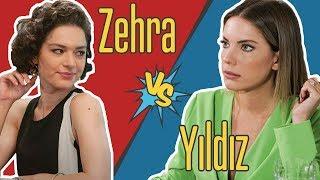Yıldız vs Zehra