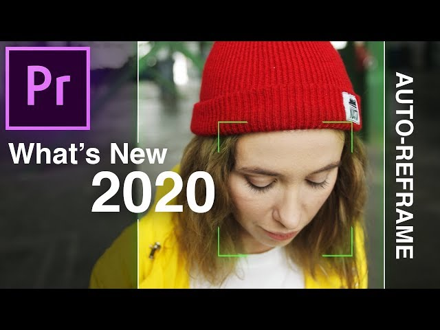 What's New in Adobe Premiere Pro 2020 (Auto-Reframe) (Fall Nov 2019 Updates)