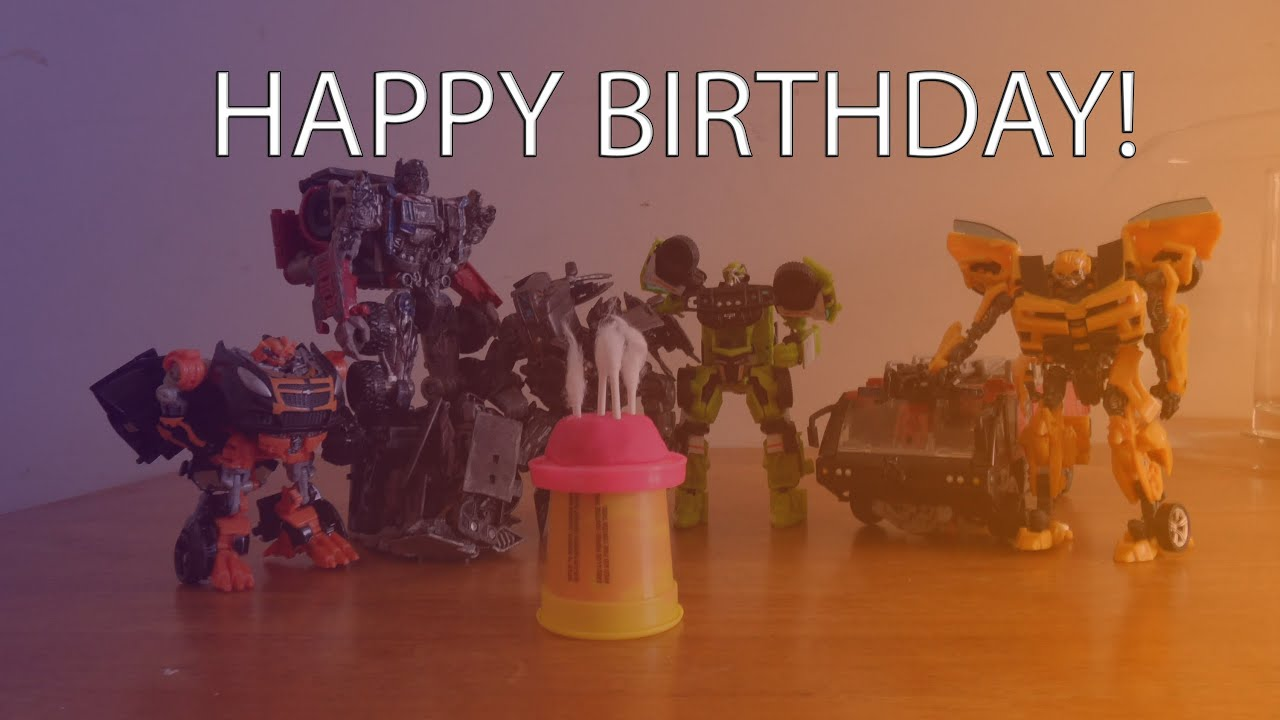 Transformers Happy Birthday YouTube