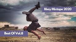 Bboy Music 2020 | Best Of Mixtape for Bboy & Bgirl Vol.8
