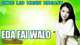 Lagu Ende Lio 2019 Eda Fai Walo voc Dillond
