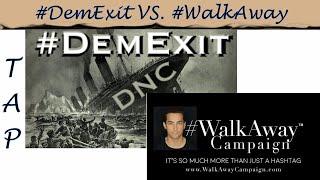 #DemExit VS #WalkAway