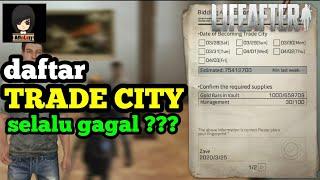 Penjelasan kenapa selalu gagal TRADE CITY di lifeafter mobile indonesia