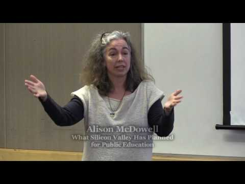 Alison McDowell - What Silicon Valley Has Planned for Public Education
