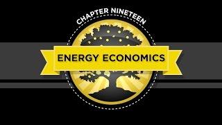 The Crash Course - Chapter 19 - Energy Economics