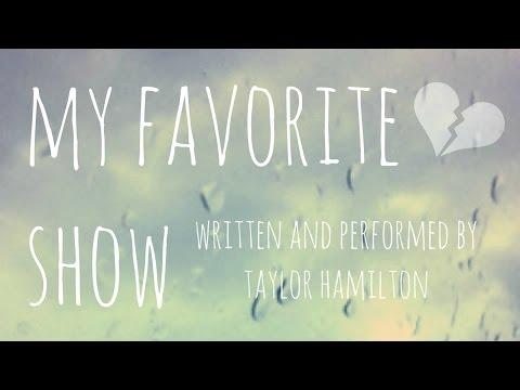 My Favorite Show - Taylor Hamilton (original)
