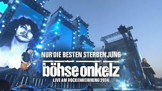 Böhse Onkelz - Nur die Besten sterben jung (Live am Hockenheimring 2014)