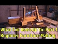 What I've Been Up To: Part 1 Beginner Furniture Making