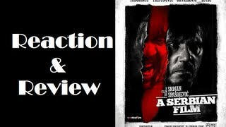 """A Serbian Film"" Reaction & Review"