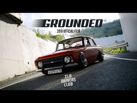 Grounded Event 2019, Official Film - ILB Drivers Club