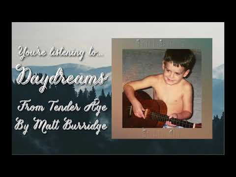 Daydreams (Tender Age Album Stream) | Matt Burridge Music