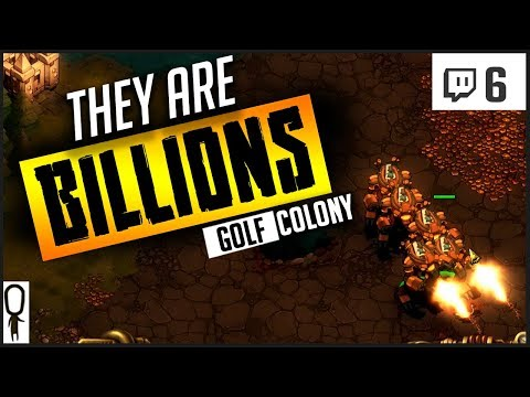 CLEARING WITH TITANS - THEY ARE BILLIONS Gameplay Part 6 - COLONY GOLF - Let's Play [Twitch]