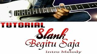 Belajar Intro Lagu SLANK - Begitu Saja || Guitar Lesson Melody