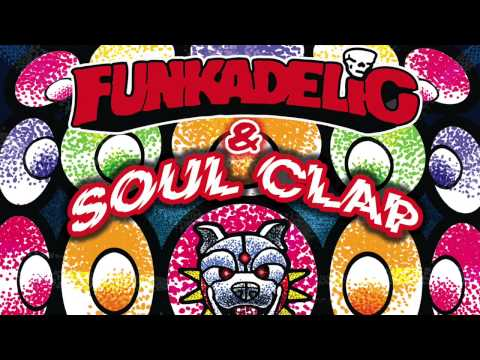 Funkadelic & Soul Clap - First Ya Gotta Shake The Gate (Samplecopydupeitandloopittostupid Mix)