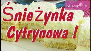 Ciasto Śnieżynka Cytrynowa bez pieczenia przepis od Deserek.TV
