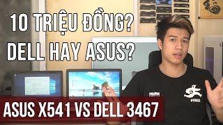 Súp Heo | Mua laptop nào 10 triệu? Asus X541 vs Dell 3467